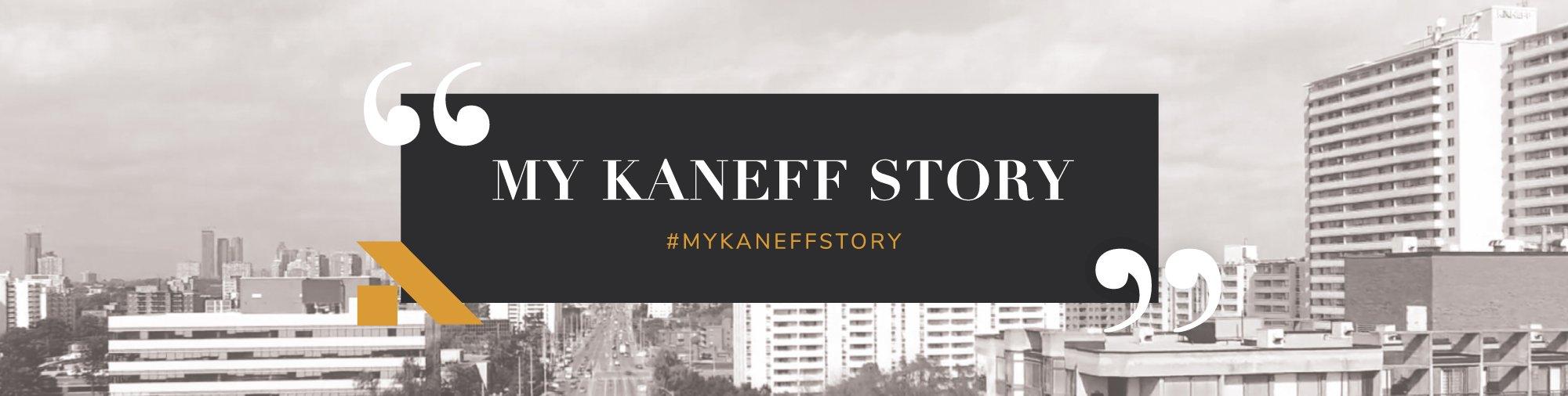 My Kaneff Story